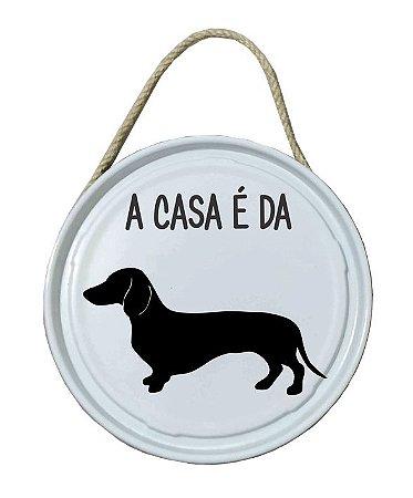 Plaquinha de porta - PET - A casa é da Salsicha