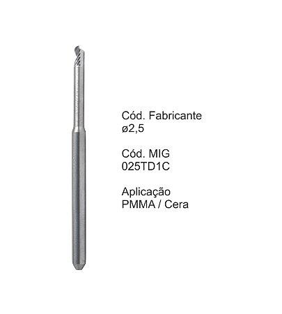 Fresa CAD CAM para Sistemas Tecnodrill - 025TD1C - Aplicação: PMMA / Cera