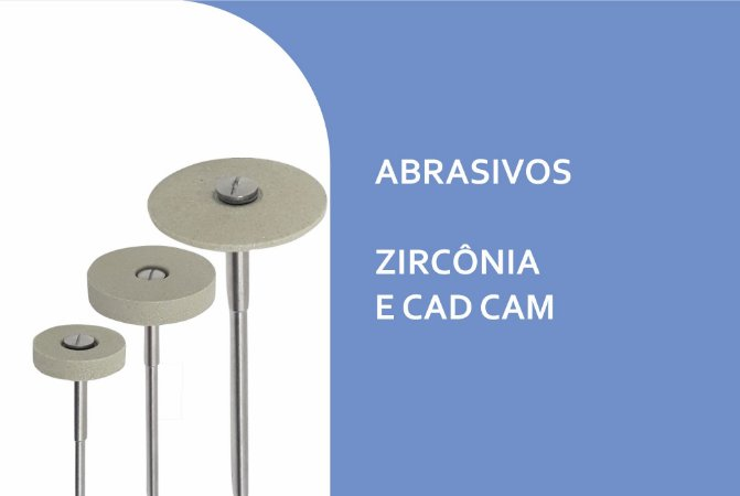 Polidores Abrasivos - Zircônia e CAD CAM