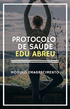 Protocolo de Saúde Edu Abreu - Módulo Emagrecimento