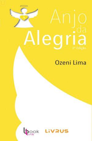 ANJO DA ALEGRIA - Ozeni Lima