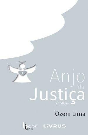 ANJO DA JUSTIÇA - Ozeni Lima