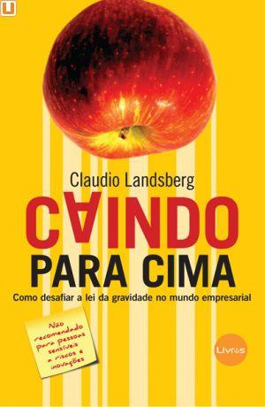 CAINDO PARA CIMA - Claudio Landsberg