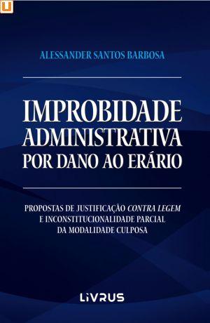 IMPROBIDADE ADMINISTRATIVA POR DANO AO ERÁRIO - Alessander Santos Barbosa