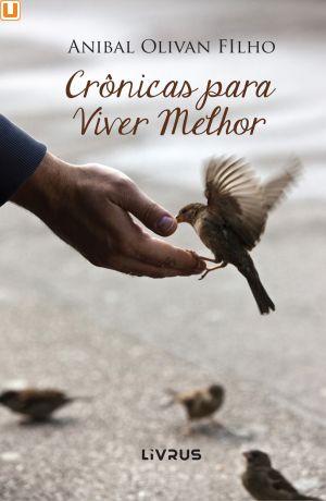 CRÔNICAS PARA VIVER MELHOR - Anibal Olivan Filho