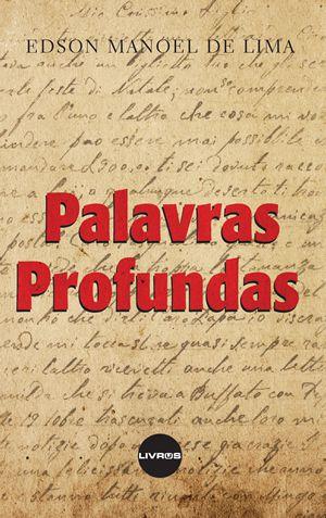 PALAVRAS PROFUNDAS - Edson Manoel de Lima