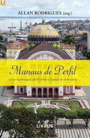 MANAUS DE PERFIL - Allan Rodrigues (org.)