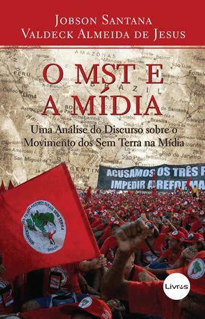 O MST E A MÍDIA - Jobson Santana e Valdeck Almeida de Jesus