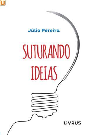 SUTURANDO IDEIAS -  Júlio Pereira