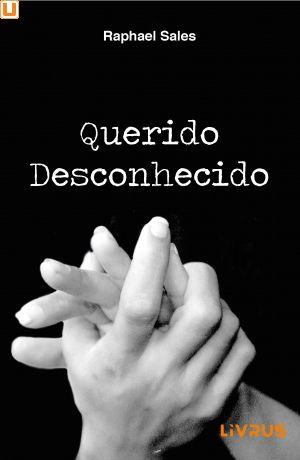 QUERIDO DESCONHECIDO - Raphael Sales