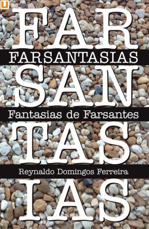 FARSANTASIAS - Reynaldo Domingos Ferreira