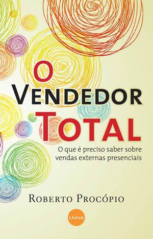 O VENDEDOR TOTAL - Roberto Procópio