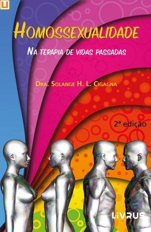 HOMOSSEXUALIDADE - Solange H. L. Cigagna
