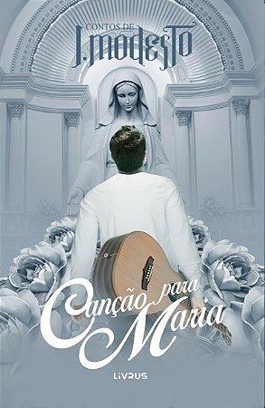 CANÇÃO PARA MARIA - J. Modesto