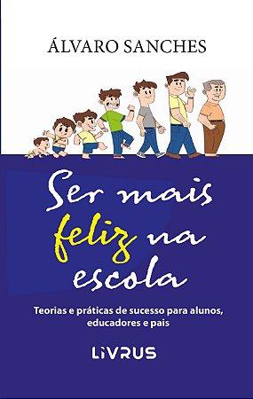 SER MAIS FELIZ NA ESCOLA - Álvaro Sanches