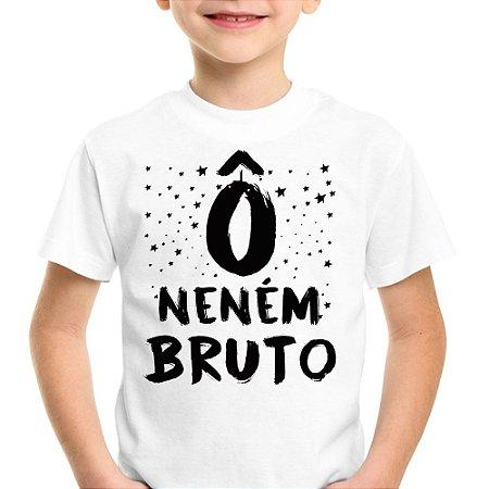 Camiseta Infantil Ô Neném Bruto