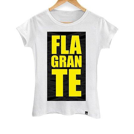 Camiseta Feminina Flagrante