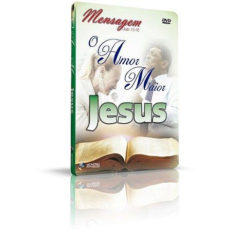 DVD - O Amor maior Jesus ''João 15: 16-27''