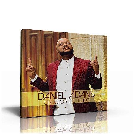 CD DANIEL ADANS - CRIADOR DE TUDO