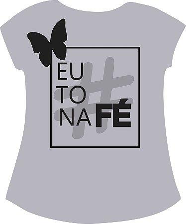 T-SHIRT FEMININO - #EuToNaFé  (Cinza)
