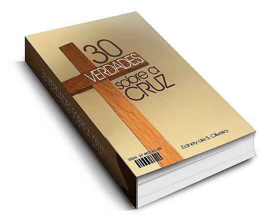 Livro - 30 Verdades Sobre a Cruz