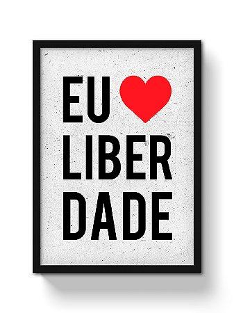 Poster Eu Amo Liberdade