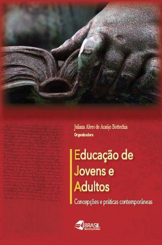 Educação de jovens e adultos: concepções e práticas contemporâneas