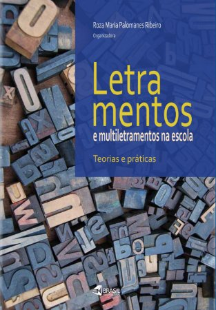 Letramentos e Multiletramentos na Escola: teorias e práticas