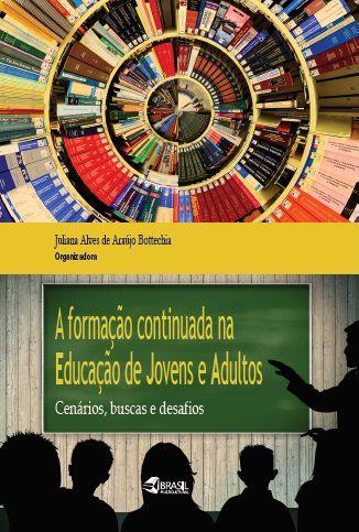 A formação continuada na educação de jovens e adultos: cenários, buscas e desafios