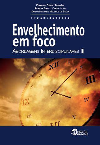 Envelhecimento e foco: abordagens interdisciplinares III