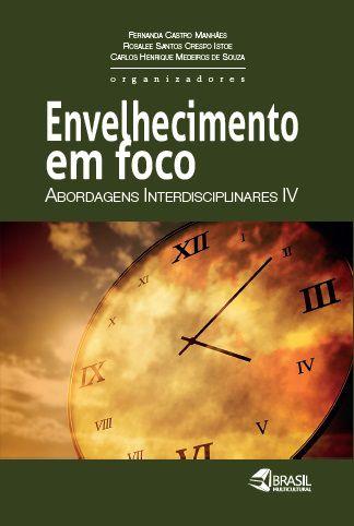 Envelhecimento e foco: abordagens interdisciplinares IV