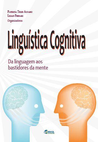Linguística Cognitiva: da linguagem aos bastidores da mente