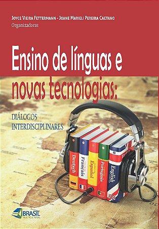 Ensino de Línguas e Novas Tecnologias: diálogos interdisciplinares