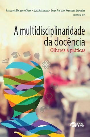 A Multidisciplinaridade da Docência: olhares e prática
