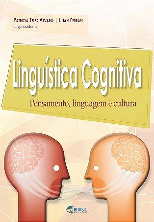 Linguística Cognitiva: pensamento, linguagem e cultura