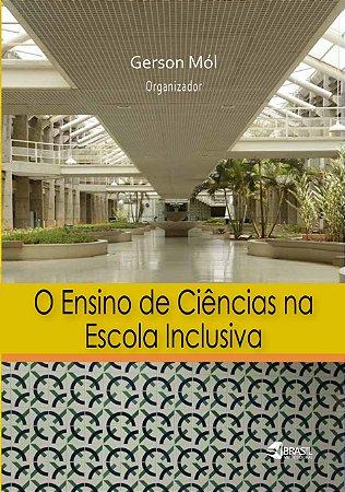 O Ensino de Ciências na Escola Inclusiva