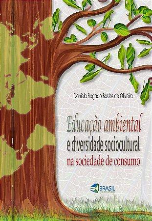 Educação ambiental e diversidade sociocultural na sociedade de consumo