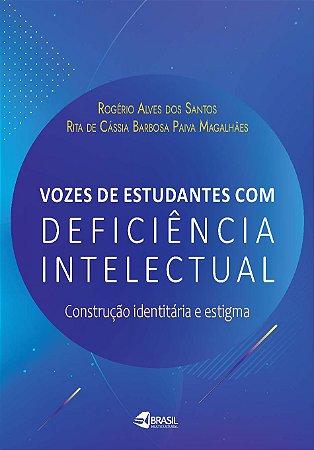 Vozes dos estudantes com deficiência intelectual: construção identitária e estigma