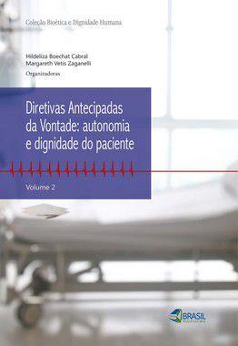 Diretivas Antecipadas Antecipadas da Vontade: autonomia e dignidade do paciente- vol 2
