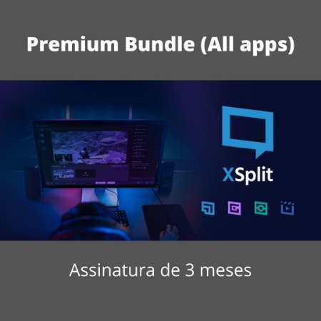 XSplit Pacote Premium (Todos os Apps) 3 Mês