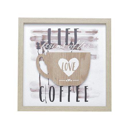 QUADRO TELA MOLDURA MADEIRA LIFE BEGINS WITH COFFEE