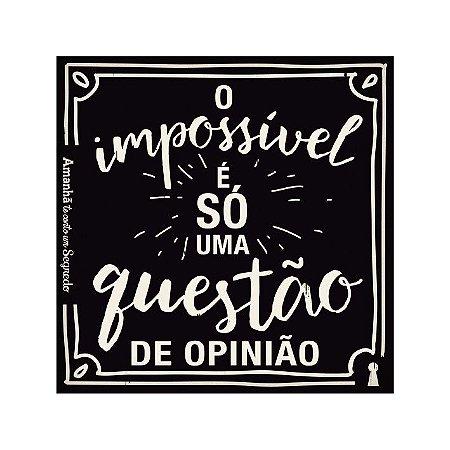 Ima O impossível é só questão de opinião