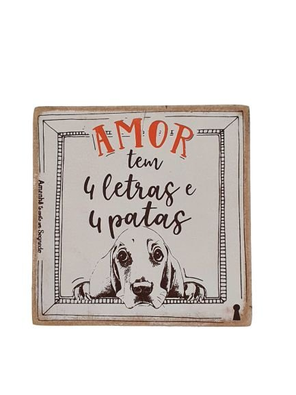 Box 12x12 Amor tem 4 letras e 4 patas Amanhã te conto um segredo