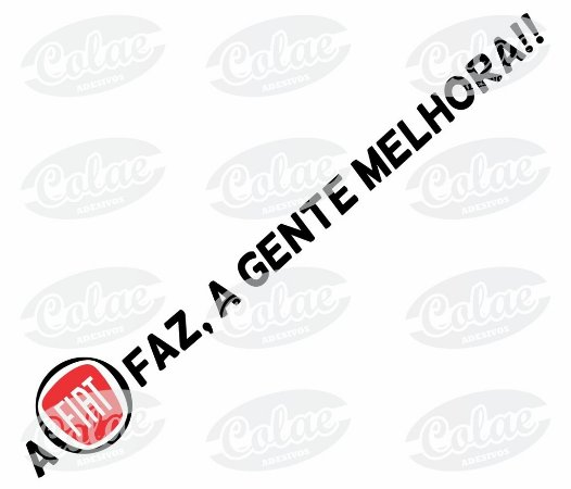 A Fiat faz, agente melhora!!  ( 17 x 2 cm )
