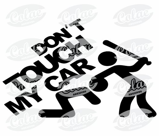 Don't Touch My Car ( 15 x 11 cm )