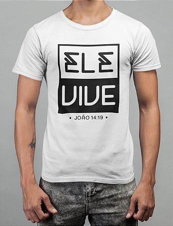 Camiseta Branca Ele Vive