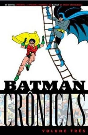 Batman - Crônicas Volume Três
