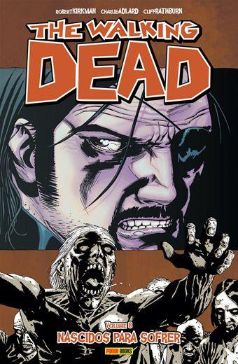 The Walking Dead: Nascidos para Sofrer - Volume 8