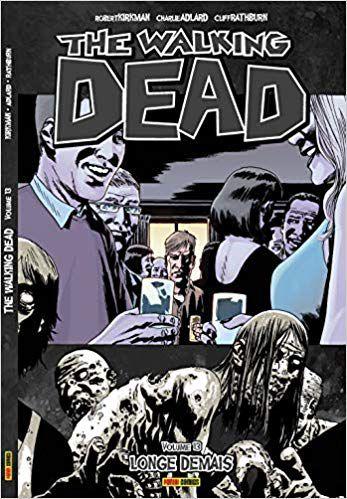 The Walking Dead: Longe Demais - Volume 13