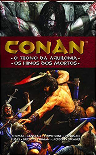 Conan - O Trono Da Aquilônia - Os Hinos Dos Mortos - Capa Dura